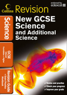 Collins GCSE Revision: GCSE Science & Additional Science Edexcel: Revision Guide and Exam Practice Workbook (Heftet)