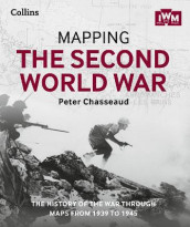 Mapping the Second World War av Peter Chasseaud, Collins Books og The Imperial War Museum (Innbundet)