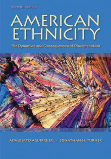 American Ethnicity: The Dynamics and Consequences of Discrimination av Adalberto Aguirre og Jonathan H. Turner (Heftet)
