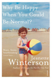 Why Be Happy When You Could Be Normal? av Jeanette Winterson (Heftet)