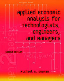 Applied Economic Analysis for Technologists, Engineers, and Managers av Michael S. Bowman (Innbundet)