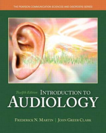 Introduction to Audiology, Enhanced Pearson Etext with Loose-Leaf Version -- Access Card Package av Frederick N Martin (Blandet mediaprodukt)