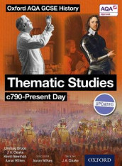 Oxford AQA History for GCSE: Thematic Studies c790-Present Day av Lindsay Bruce, Kevin Newman og Aaron Wilkes (Heftet)