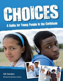 Choices: A Guide for Young People (Caribbean) av Gill Gordon (Heftet)