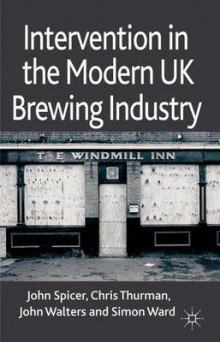 Intervention in the Modern UK Brewing Industry av John Spicer, Chris Thurman, John Walters og Simon Ward (Innbundet)