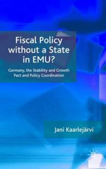 Fiscal Policy without a State in EMU? av Jani Kaarlejarvi (Innbundet)