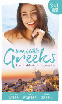 Irresistible Greeks: Unsuitable and Unforgettable av Maisey Yates, Abby Green og Jane Porter (Heftet)