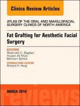 Omslag - Fat Grafting for Aesthetic Facial Surgery, An Issue of Atlas of the Oral & Maxillofacial Surgery Clinics