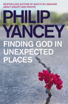 Finding God in Unexpected Places av Philip Yancey (Heftet)