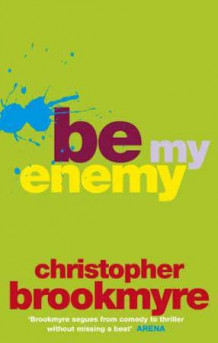 Be my enemy, or Fuck this for a game of soldiers av Christopher Brookmyre (Heftet)