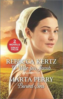 A Wife for Jacob and Buried Sins av Rebecca Kertz og Marta Perry (Heftet)