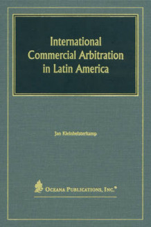 International Commercial Arbitration in Latin America av Jan Kleinheisterkamp (Innbundet)