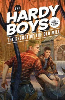 The Secret of the Old Mill: 3 av Franklin W. Dixon (Innbundet)