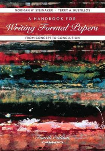 A Handbook for Writing Formal Papers from Concept to Conclusion av Norman W Steinaker og Terry A Bustillos (Heftet)