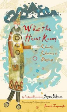 What the Heart Knows: Chants, Charms, and Blessings av Joyce Sidman (Innbundet)