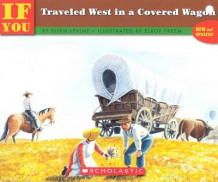 If You Traveled West in a Covered Wagon av Ellen Levine (Heftet)