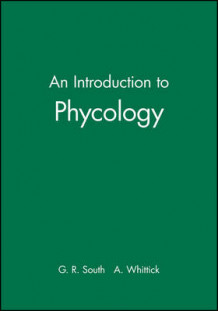 An Introduction to Phycology av G. R. South og A. Whittick (Heftet)