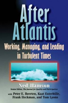 AFTER ATLANTIS: Working, Managing, and Leading in Turbulent Times av Ned Hamson (Heftet)