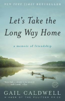 Let's Take the Long Way Home av Gail Caldwell (Heftet)