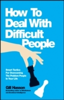 How to Deal with Difficult People - Smart Tactics for Overcoming the Problem People in Your Life av Gill Hasson (Heftet)
