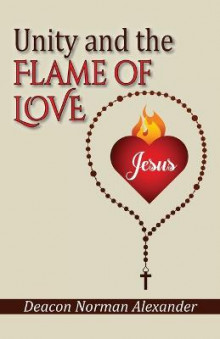 Unity and the Flame of Love av Deacon Norman Alexander (Heftet)