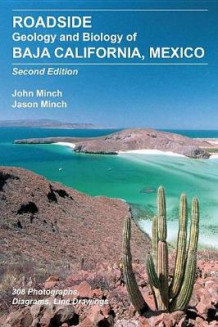 Roadside Geology and Biology of Baja California, 2nd Ed. av John Minch og Jason Minch (Heftet)