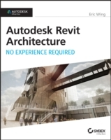 Autodesk Revit Architecture 2015: No Experience Required av Eric Wing (Heftet)