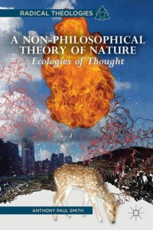 A Non-Philosophical Theory of Nature av Anthony Paul Smith (Heftet)