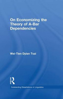 On Economizing the Theory of A-Bar Dependencies av Wei-Tien Dylan Tsai (Heftet)