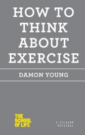 How to Think about Exercise av Damon Young (Heftet)