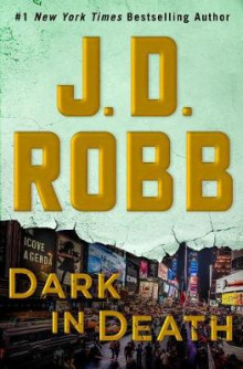 Dark in Death av J. D. Robb (Innbundet)