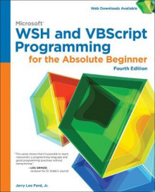 Microsoft WSH and VBScript Programming for the Absolute Beginner av Jerry Lee Ford (Heftet)