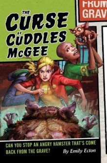 The Curse of Cuddles McGee av Emily Ecton (Heftet)