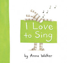 I Love to Sing av Anna Walker (Innbundet)