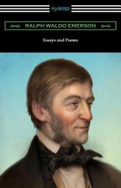 Essays and Poems by Ralph Waldo Emerson (with an Introduction by Stuart P. Sherman) av Ralph Waldo Emerson (Heftet)
