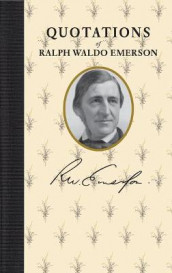 Quotations of Ralph Waldo Emerson av Ralph Waldo Emerson (Innbundet)