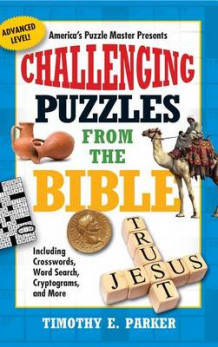 Challenging Puzzles from the Bible av Timothy E. Parker (Heftet)