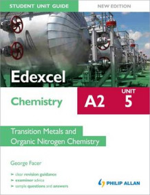 Edexcel A2 Chemistry Student Unit Guide (New Edition): Unit 5 Transition Metals and Organic Nitrogen Chemistry av George Facer (Heftet)