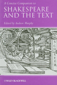 A Concise Companion to Shakespeare and the Text (Heftet)