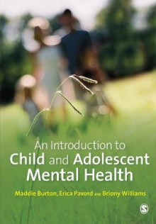 An Introduction to Child and Adolescent Mental Health av Briony Williams, Erica Pavord og Maddie Burton (Heftet)