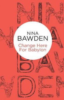 Change Here For Babylon av Nina Bawden (Heftet)