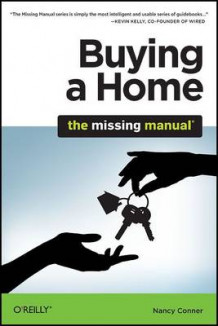 Buying a Home: The Missing Manual av Nancy Conner (Heftet)