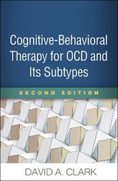 Cognitive-Behavioral Therapy for OCD and Its Subtypes av David A. Clark (Innbundet)