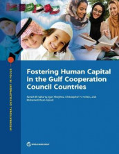Fostering human capital in the Gulf Cooperation Council countries av Sameh El-Saharty og World Bank (Heftet)