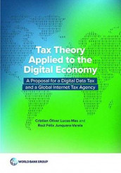 Tax theory applied to the digital economy av Raal Junquera-Varela, Cristian aliver Lucas-Mas og World Bank (Heftet)