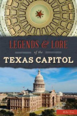 Omslag - Legends & Lore of the Texas Capitol