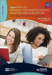 Higher English for CfE: Reading for Understanding, Analysis and Evaluation - Answers and Marking Schemes av Ann Bridges og Colin Eckford (Heftet)