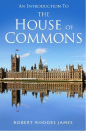 An Introduction to the House of Commons av Robert Rhodes James (Heftet)