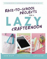 Omslag - Back-To-School Projects for a Lazy Crafternoon