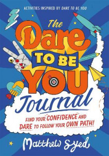 The Dare to Be You Journal av Matthew Syed (Heftet)